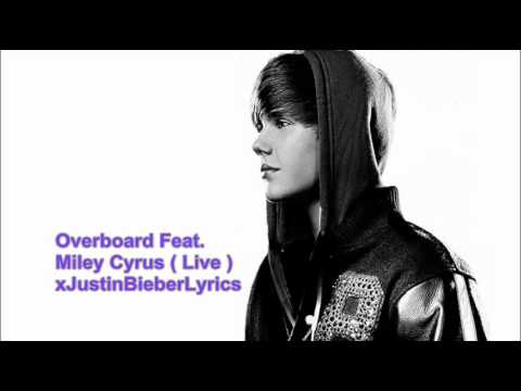 Overboard - Justin Bieber Feat. Miley Cyrus Live ( New Official 2011 REMIX )