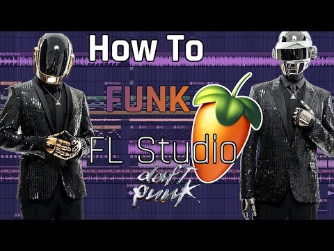 How To Funk Like Daft Punk (FL Studio)