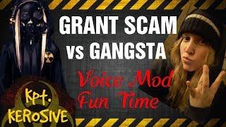 GRANT SCAM VS GANGSTA - VOICE MOD FUN