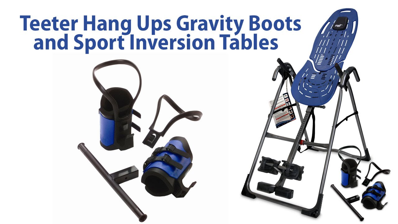 Teeter Hang Ups Gravity Boots And Sport Inversion Tables