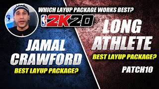 BEST LAYUP PACKAGE AFTER PATCH 10 ★ LONG ATHLETE OR JAMAL CRAWFORD HOPSTEP? NBA 2K20