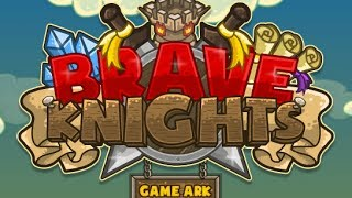 Brave Knights Walkthrough