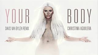 Christina Aguilera - Your body (David Van Bylen Remix)