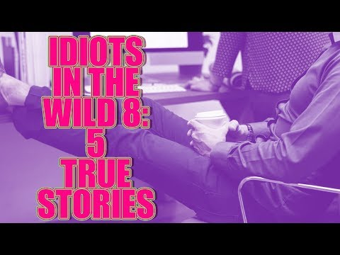 IDIOTS IN THE WILD 8: 5 TRUE STORIES