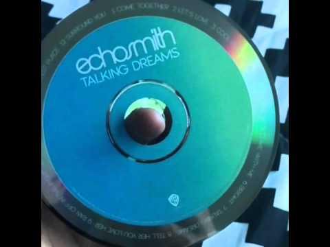 CD Opening: EchoSmith- Talking Dreams