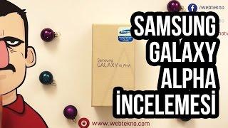 Teknolojiye Atarlanan Adam - Samsung Galaxy Alpha İncelemesi