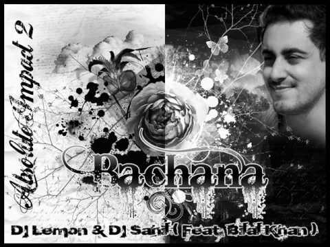 Bilal Khan - Bachana remix by Djs Lemon & Sahil Joshi