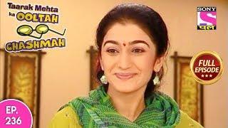 Taarak Mehta Ka Ooltah Chashmah - Full Episode 236 - 12th October, 2018
