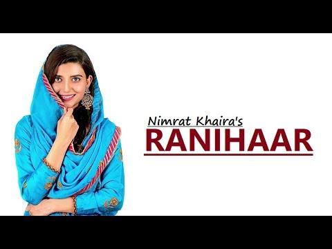 RANIHAAR: Nimrat Khaira   Preet Hundal   Sukh Sanghera   New Song    Lyrics Latest Punjabi Songs 2018