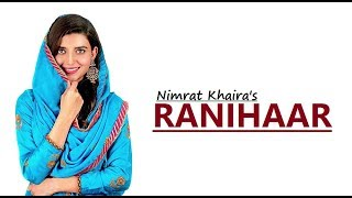 RANIHAAR: Nimrat Khaira | Preet Hundal | Sukh Sanghera | New Song | Lyrics|Latest Punjabi Songs 2018