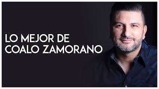 Coalo Zamorano - Lo mejor De Coalo Zamorano