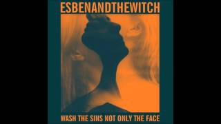 Esben & The Witch - Smashed To Pieces In The Still Of The Night