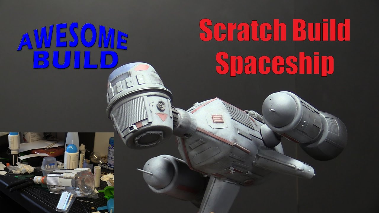 scratch build spaceship awesome build youtube