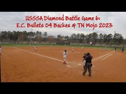 USSSA Diamond Battle Game6: EC Bullets 04 Backes & TN Mojo 2023