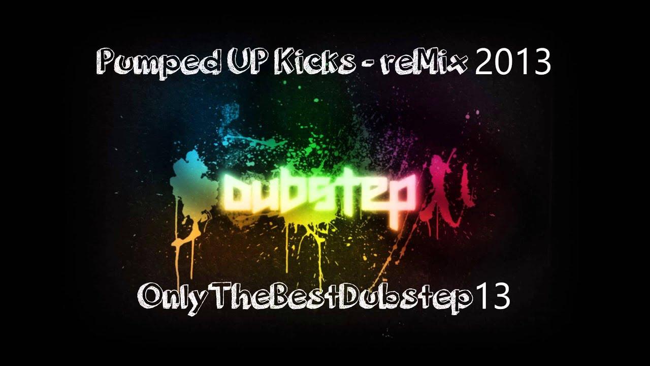 Pumped UP Kicks reMix 2013 - Dubstep - YouTube