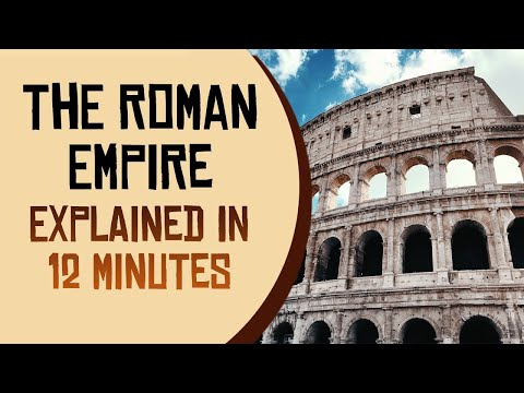The Roman Empire Explained in 12 Minutes
