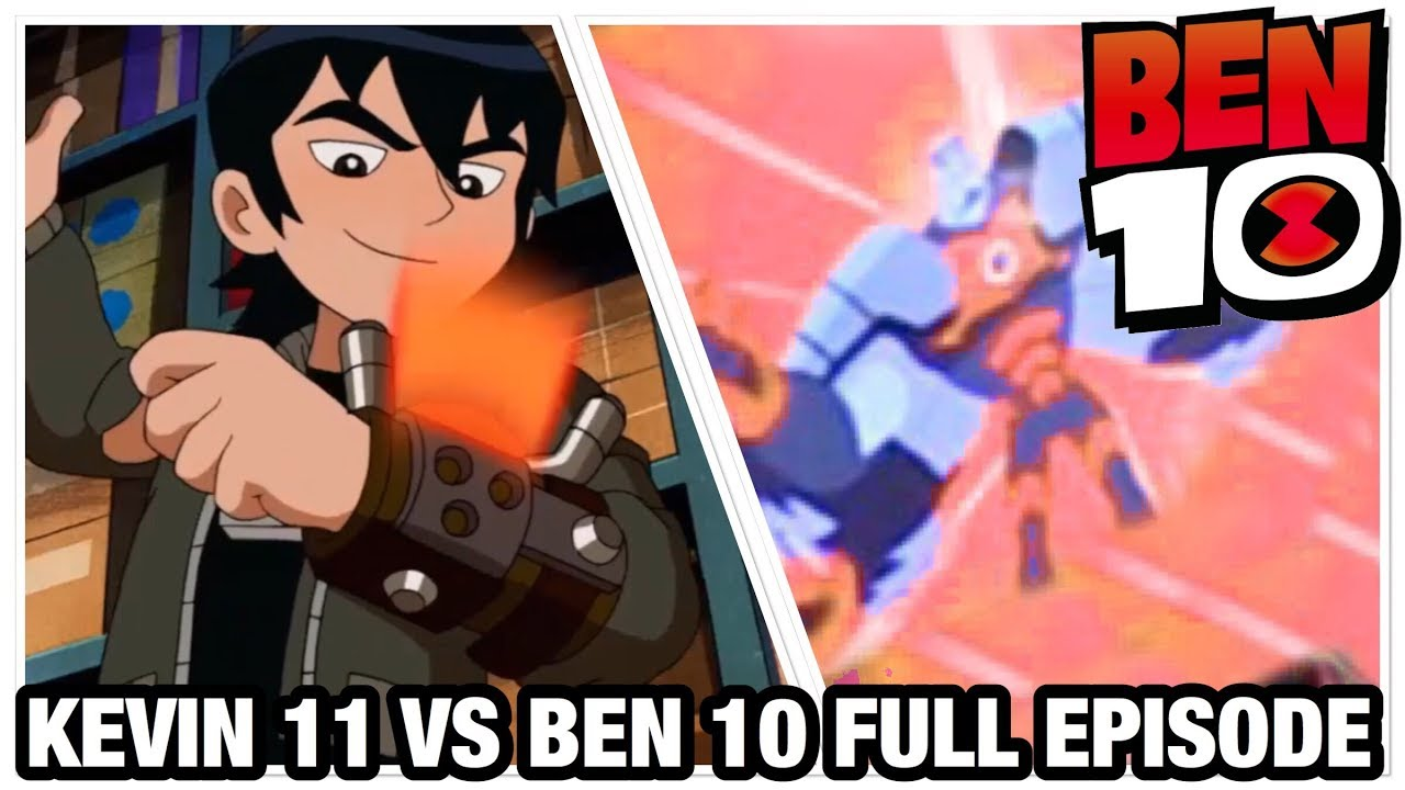 Ben 10 Reboot Season 3 Episode 10 ''Kevin 11 Vs Ben 10'' Full Episode