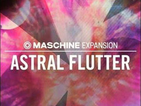 ASTRAL FLUTTER- Demo Kit - Maschine Expansion NI