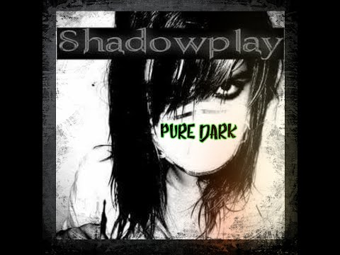 "Shadowplay Official Video ""PureDark"""