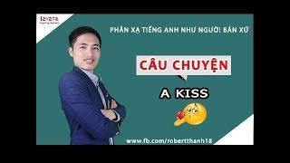 Tự học Effortless English bài A Kiss