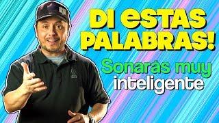 9 Palabras en Inglés para escucharte más Inteligente!