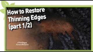 How to restore thinning edges (Part 1/2) Thumbnail