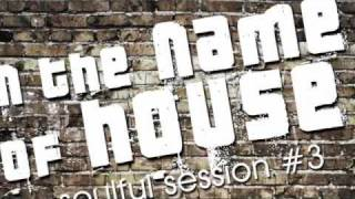 IN THE NAME OF HOUSE - Soulful Session Trailer