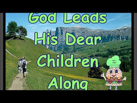God Leads His Dear Children Along w/Lyrics