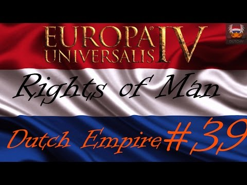 Let's play EU4 Rights of Man - The Dutch Empire - ep39