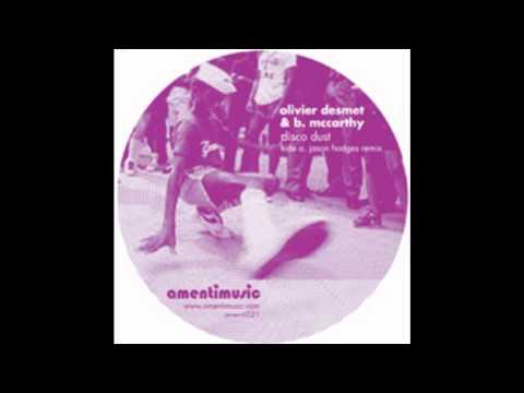 Olivier Desmet & B.Mccarthy-Disco Dust-(Jason Hodges Remix).