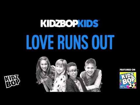 KIDZ BOP Kids - Love Runs Out (KIDZ BOP 27)