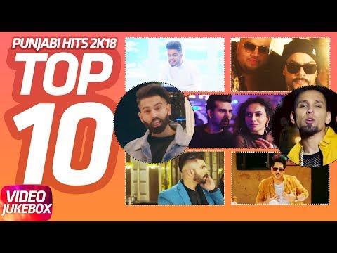 Top 10 Punjabi Hits 2018 | Parmish Verma | Akhil | Mankirt Aulakh | Deep Jandu | Jass Bajwa | Yuvraj