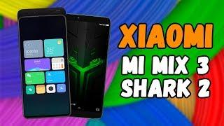 Xiaomi Mi Mix 3 и Black Shark 2 чем могут удивить?
