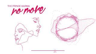 The Prince Karma  No More (Radio Edit)
