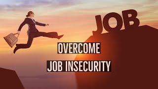 التغلب على انعدام الأمن الوظيفي