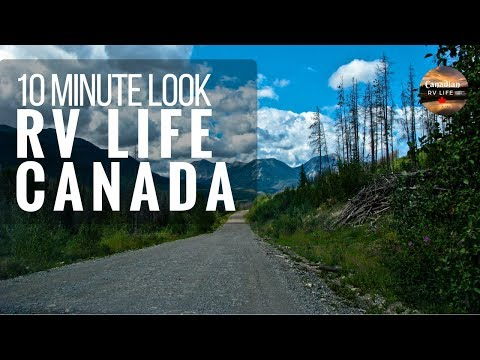 RV Life In Canada Year Round - 10 Minute Look, BC, AB, SK
