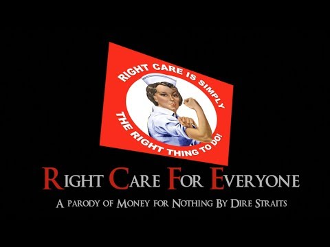 Right Care for Everyone - a parody of Money for Nothing by Dire Straits