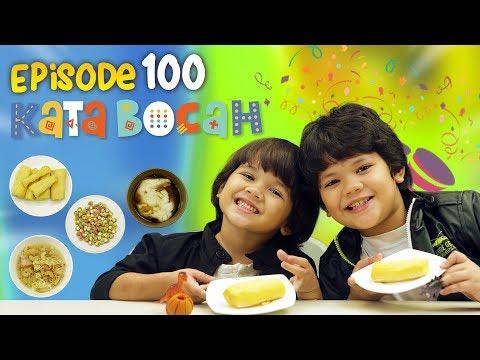 KATA BOCAH Tentang Makanan Ngangenin EPISODE SPESIAL | #100