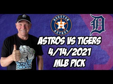 Houston Astros vs Detroit Tigers 4/14/21 MLB Pick and Prediction MLB Tips Betting Pick