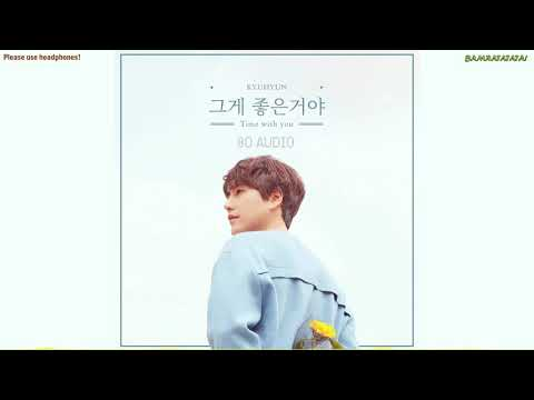 [8D AUDIO] KYUHYUN - Time With You (PLEASE USE HEADPHONES!)