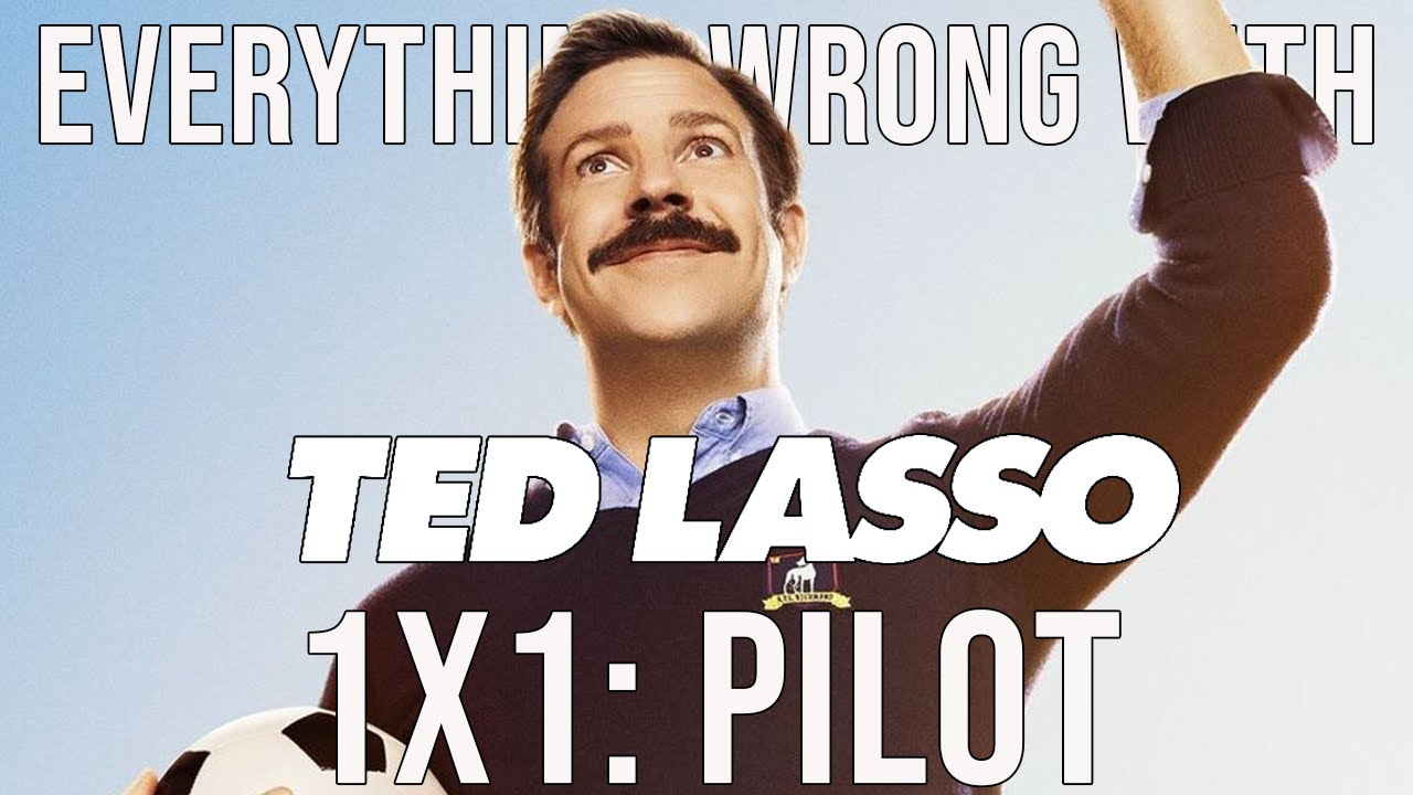 """Everything Wrong With Ted Lasso - """"Pilot"""""""