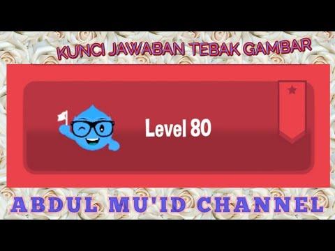 Kunci Jawaban Permainan Tebak Gambar Level 80 2018 Youtube