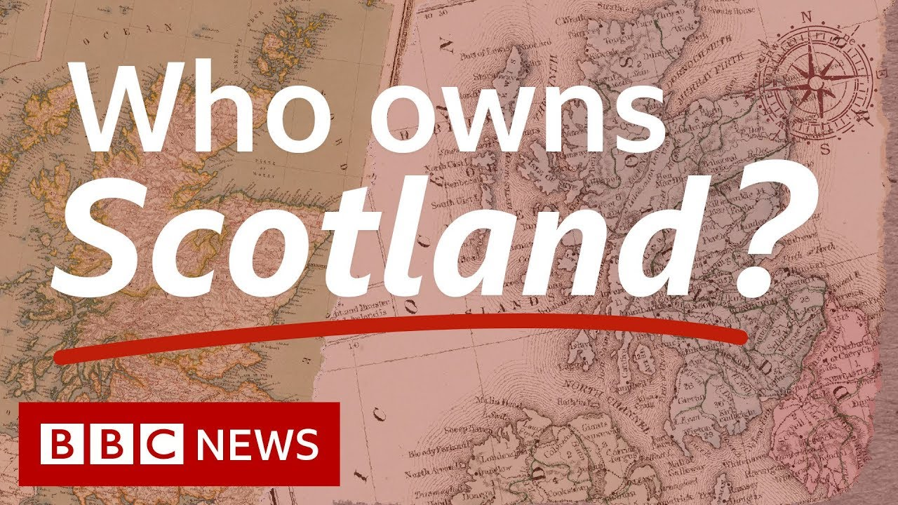 BBC News:Dukes, aristocrats and tycoons: Who owns Scotland? - BBC News