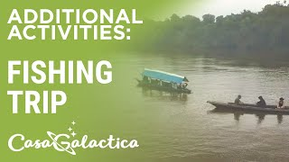 Fishing Trip in the Amazon Rainforest - Ayahuasca Plant Spirit Healing Retreat Peru | Casa Galactica