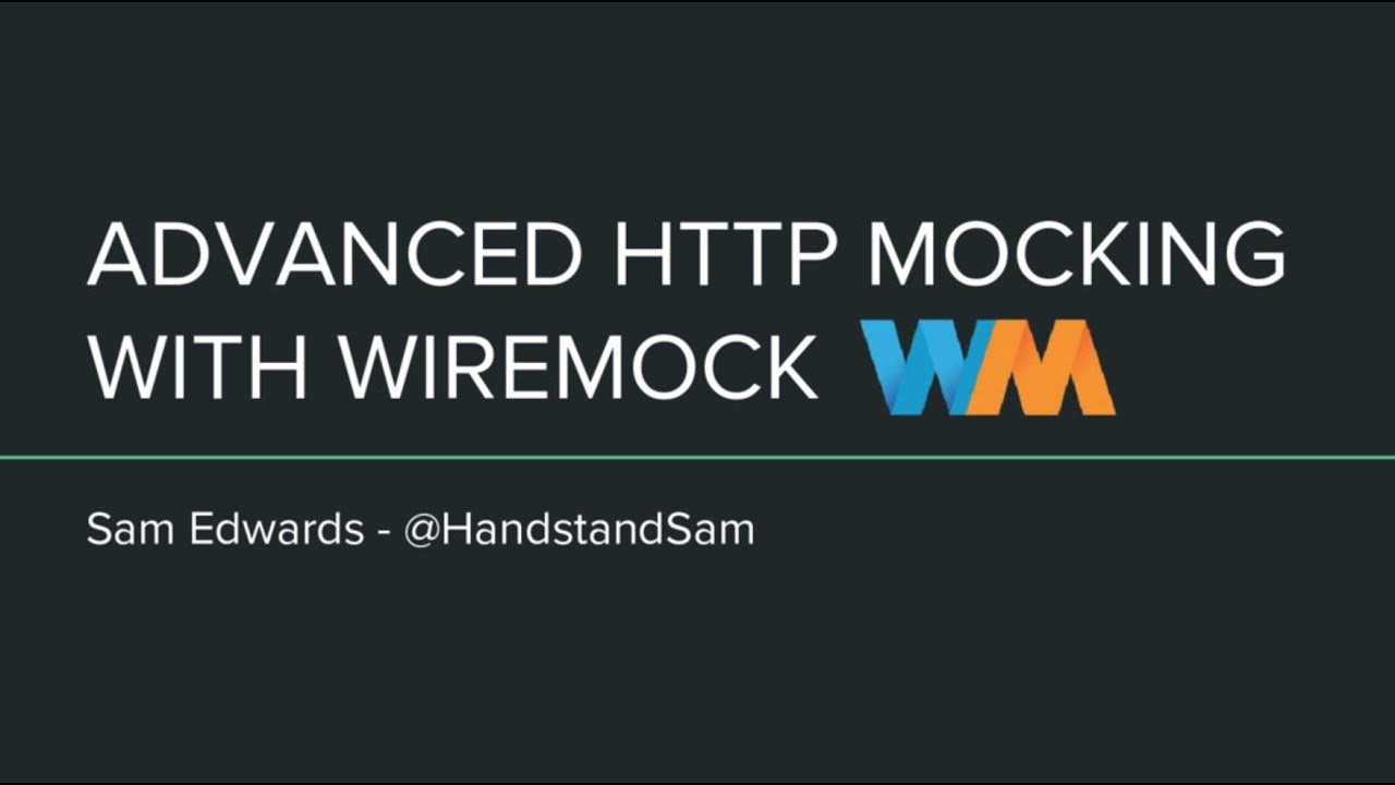 DevFest DC - May 5, 2017 - Advanced HTTP Mocking with WireMock