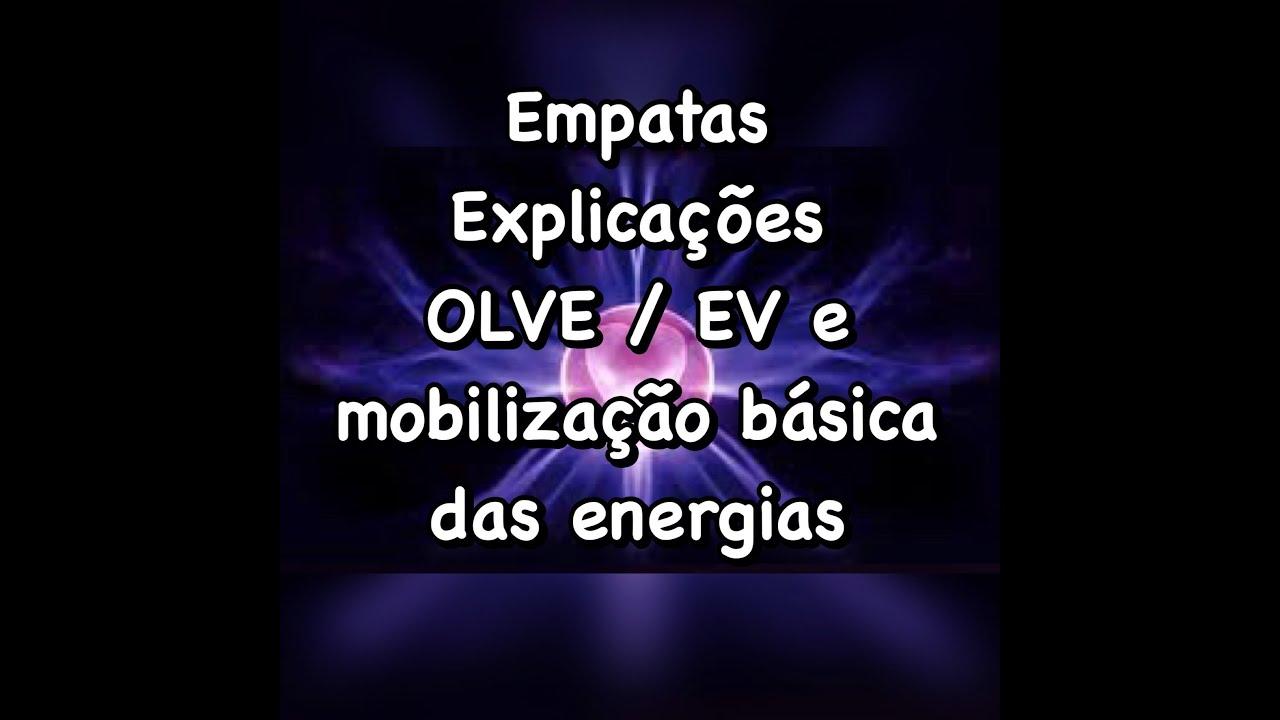 Empatas – Explicações OLVE / EV e Mobilização Básica das Energias