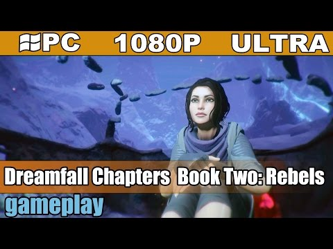 Dreamfall Chapters Book Two Rebels gameplay HD [PC - 1080p] - Sci-fi Adventure |