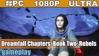 Dreamfall Chapters Book Two Rebels gameplay HD [PC - 1080p] - Sci-fi Adventure