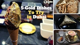5 Most Expensive & Must Try Gold Dishes in Dubai | Curly Tales