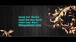 Dharshan Reval - Tor Kotha Karaoke